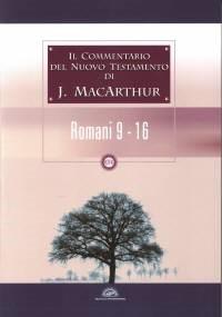 Il commentario del Nuovo Testamento di J. MacArthur: Romani 9 - 16 (Brossura)
