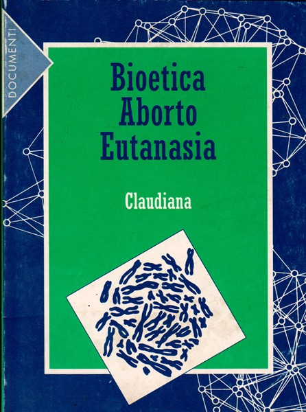 Bioetica Aborto Eutanasia (Brossura)