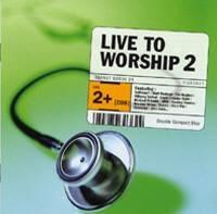 Live to worship 2