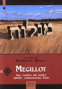 Megillot - Rut, Cantico dei Cantici, Qoèlet, Lamentazioni, Ester (Traduzione Interlineare Ebraico-Italiano) (Brossura)