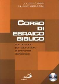 Corso di Ebraico biblico - con CD - Audio per apprendere la pronuncia dell'Ebraico (Brossura)