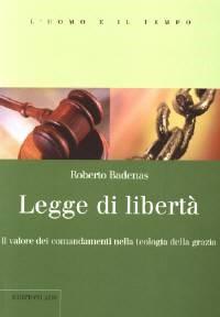 Legge di libertà - Il valore dei comandamenti nella teologia della grazia