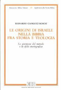 Le origini di Israele nella Bibbia fra storia e teologia (Brossura)