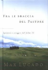 Fra le braccia del pastore (Copertina Rigida)