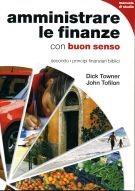Amministrare le finanze con buon senso secondo i principi finanziari biblici - Manuale di studio (Brossura)