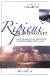 Ripieni di Spirito Santo - Un incoraggiamento a ricercare il battesimo nello Spirito Santo (Brossura)
