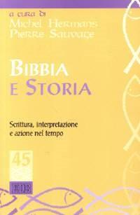 Bibbia e storia - Scrittura, interpretazione e azione nel tempo (Brossura)