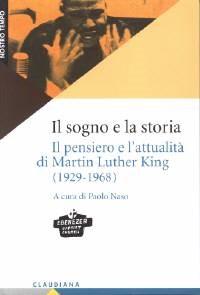 Il sogno e la storia - Il pensiero e l'attualità di Martin Luther King (1929 - 1968) (Brossura)