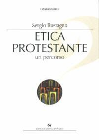 Etica protestante - Un percorso (Brossura)