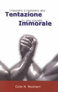 Imparare a resistere alla tentazione in una società immorale (Brossura)