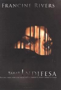 Tamar Indifesa - Una delle cinque donne che, contro tutte le probabilità, hanno cambiato l'eternità (Brossura)