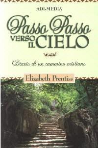 Passo passo verso il Cielo - Diario di un cammino cristiano (Brossura)