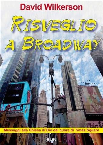 Risveglio a Broadway - Messaggi alla Chiesa di DIo dal cuore di Times Square (Brossura)