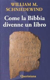 Come la Bibbia divenne un libro (Brossura)