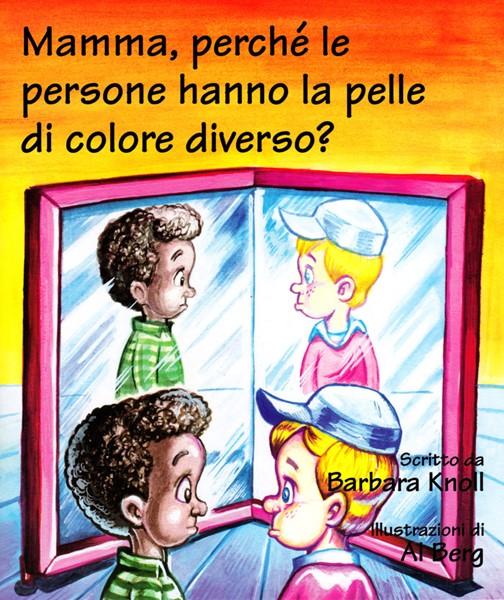 Mamma, perché le persone hanno la pelle di colore diverso? (Spillato)