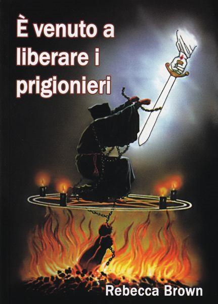 È venuto a liberare i prigionieri (Brossura)