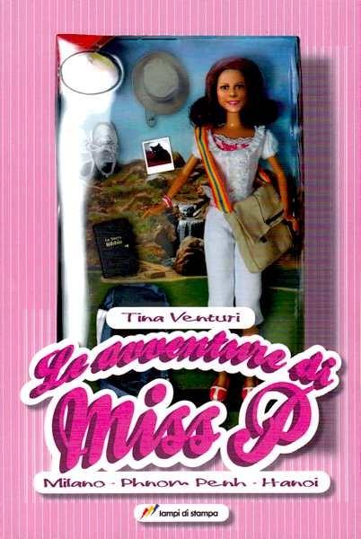 Le avventure di Miss P - Milano, Phnom Penh, Hanoi