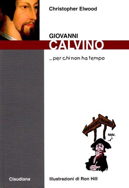 Giovanni Calvino... per chi non ha tempo (Brossura)