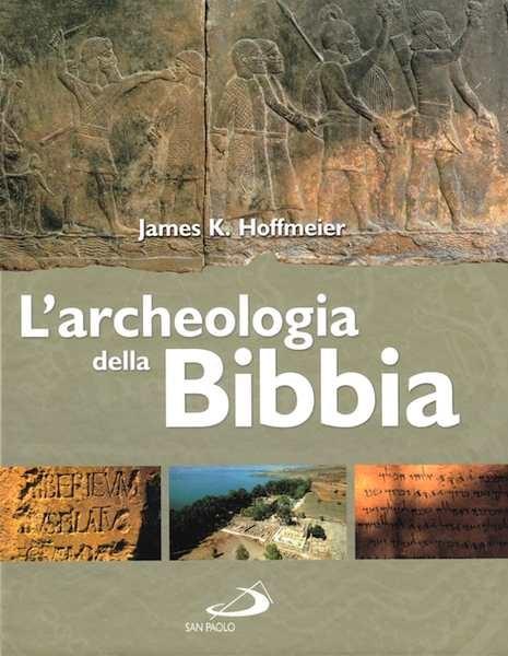 L'archeologia della Bibbia (Copertina rigida)