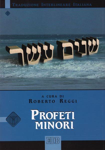 Profeti minori (Traduzione Interlineare Ebraico-Italiano) (Brossura)