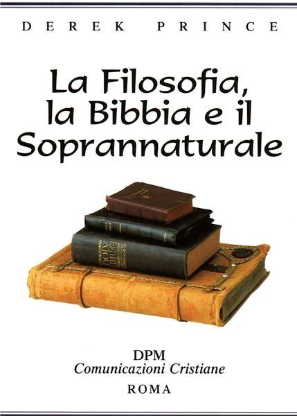 La filosofia, la Bibbia e il soprannaturale (Spillato)