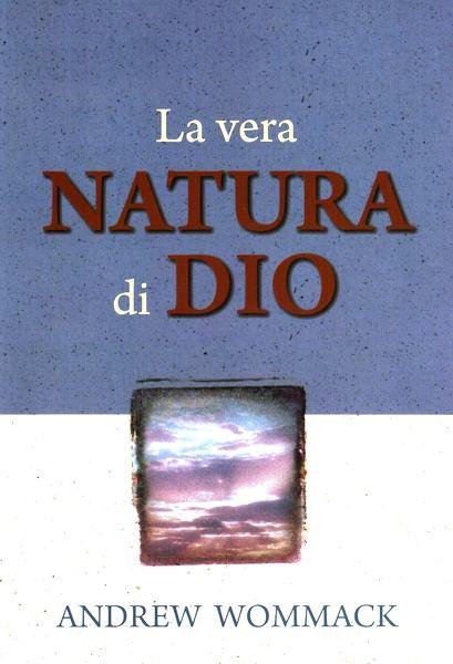 La vera natura di Dio (Brossura)