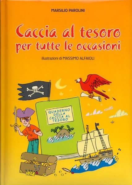 Caccia al tesoro per tutte le occasioni - Illustrazioni di Massimo Alfaioli (Copertina Rigida Imbottita)