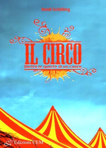 Il circo - Dietro le quinte di un cuore (Brossura)