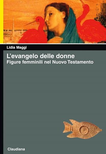L'evangelo delle donne - Figure femminili nel Nuovo Testamento (Brossura)