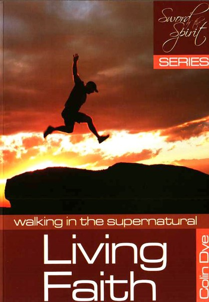 Living faith - Walking in the supernatural - Study #4