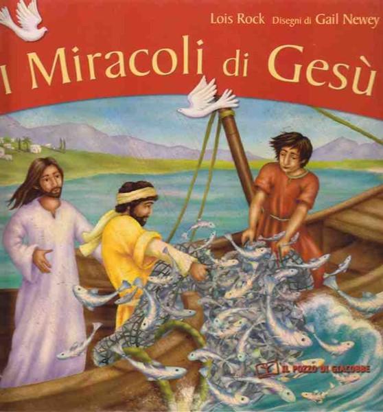 I miracoli di Gesù - Libro illustrato (Copertina rigida)