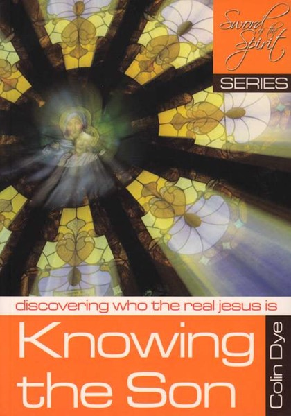 Knowing the Son - Discovering who the real Jesus is - Study #10 (Brossura)