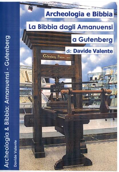 Archeologia e Bibbia - La Bibbia dagli Amanuensi a Gutenberg