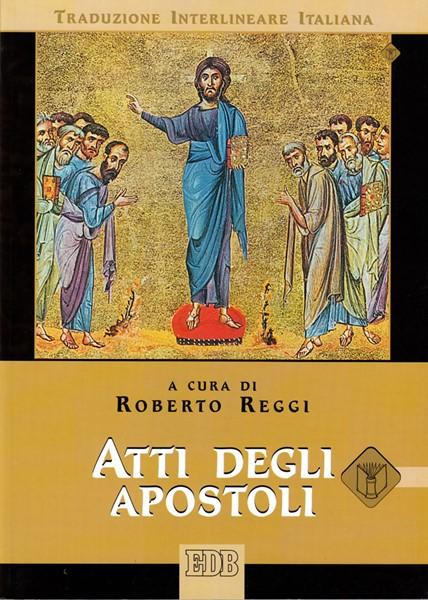 Atti degli apostoli (Traduzione Interlineare Greco-Italiano)