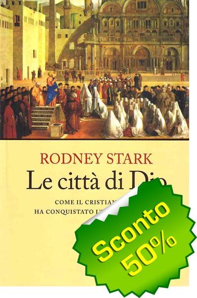 Le città di Dio - Come il cristianesimo ha conquistato l'impero romano (Brossura)