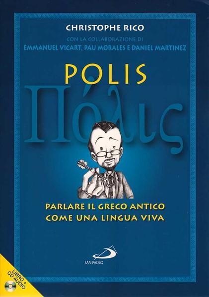 Polis - Parlare il Greco Antico come una lingua viva (con CD audio) (Brossura)