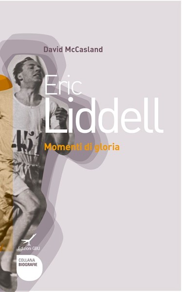 Eric Liddell - Momenti di Gloria (Brossura)