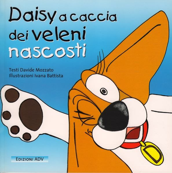 Daisy a caccia dei veleni nascosti - Libro illustrato (Brossura)
