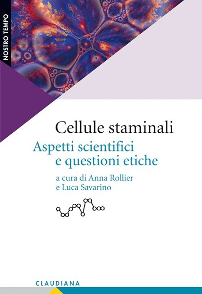 Cellule staminali - Aspetti scientifici e questioni etiche (Brossura)