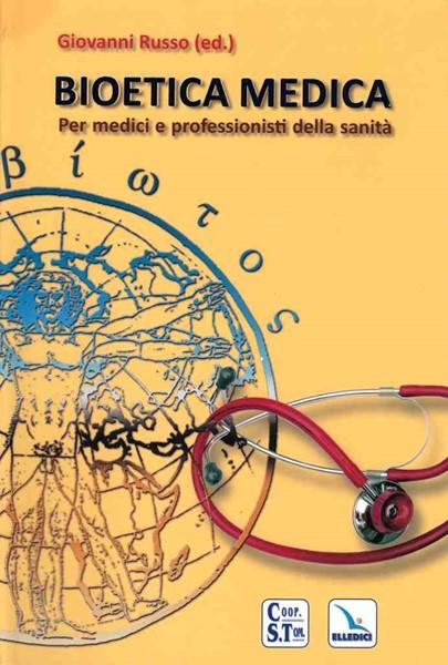 Bioetica medica - Per i medici e professionisti della sanità