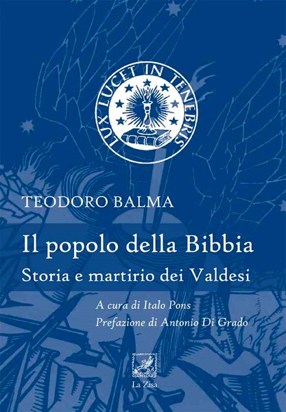 Il popolo della Bibbia - Storia e martirio dei Valdesi