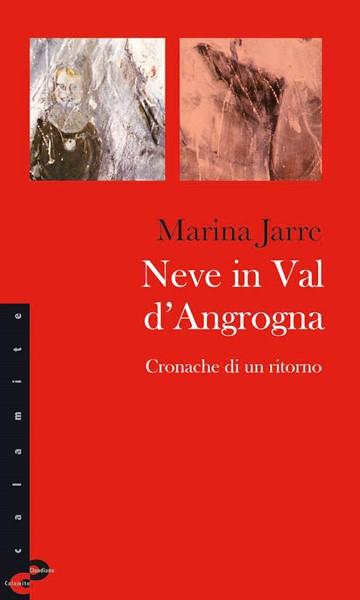 Neve in Val d'Angrogna - Cronache di un ritorno (Brossura)