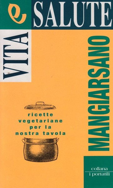 Mangiarsano - Ricette vegetariane per la nostra tavola (Brossura)