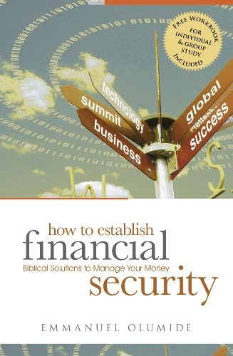 How to establish financial biblical solutions to manage your money security (Brossura)