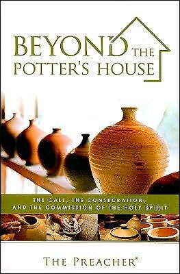Beyond the Potter's house - The call, the consecration and the commission of the Holy Spirit (Brossura)