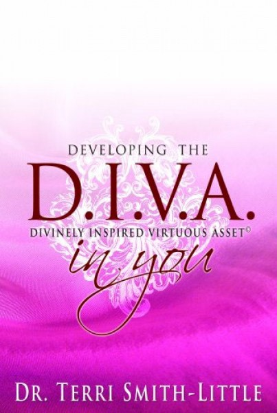 Developing the D.I.V.A. in you - (DIVA=Divinely Inspired Virtuous Asset) (Brossura)