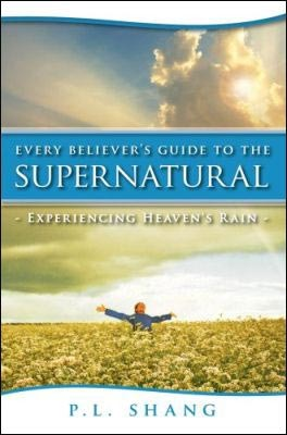 Every believer's guide to the supernatural - Experiencing Heaven rain (Brossura)
