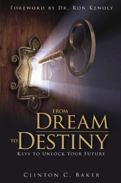 From dream to destiny - Keys to unlocking your future (Brossura)