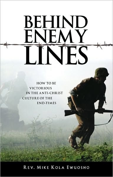 Behind the enemy lines - How to be victorious in the anti-christ culture of the endtimes (Brossura)