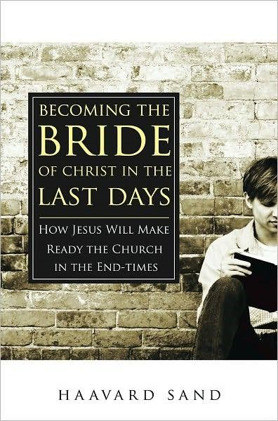 Becoming the bride of Christ in the last days - How Jesus will make the Church ready in the endtimes (Brossura)